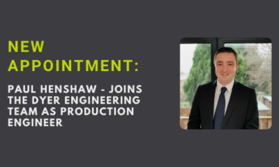 New appointment: Paul Henshaw joins the Dyer Engineering team as Production Engineer